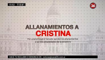 Informe sobre el paso a paso del allanamiento de Cristina Kirchner
