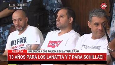 Condenaron a 13 años a los Lanatta y a 7 años a Schillaci por balear a los policías