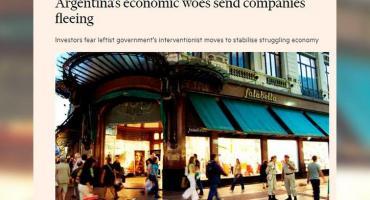 Según el Financial Times, el éxodo de empresas desde Argentina es por el Gobierno y no por la pandemia